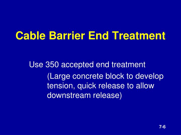 Cable Barrier End Treatment