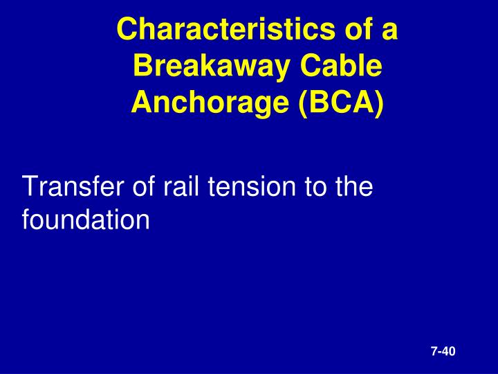 Characteristics of a Breakaway Cable Anchorage (BCA)