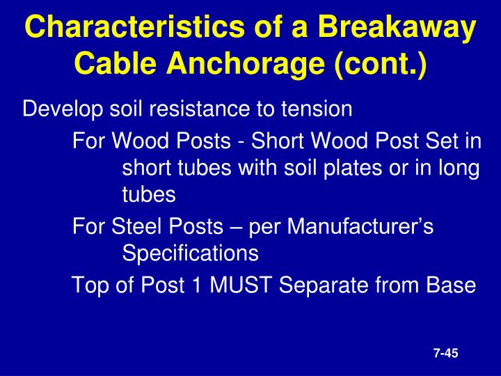Characteristics of a Breakaway Cable Anchorage (cont.)
