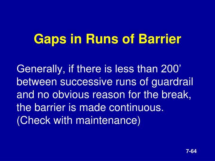 Gaps in Runs of Barrier