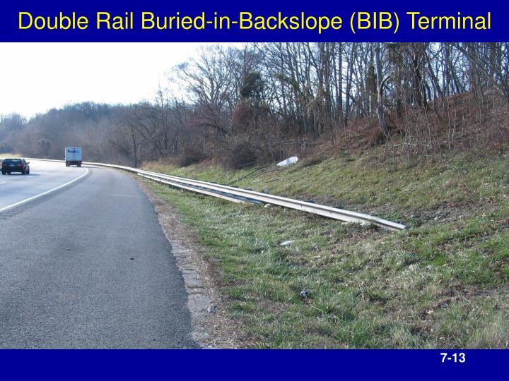 Double Rail Buried-in-Backslope (BIB) Terminal