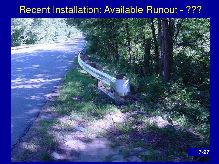 Recent Installation: Available Runout - ???