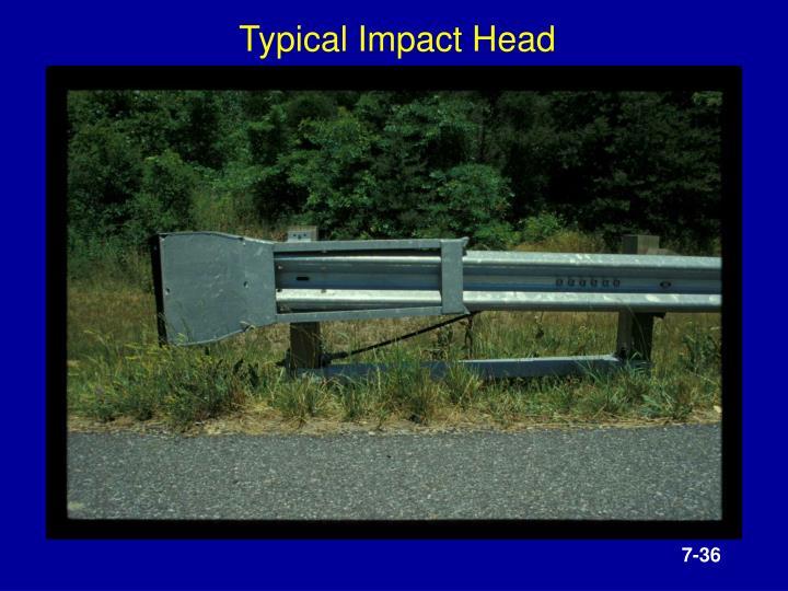 Typical Impact Head
