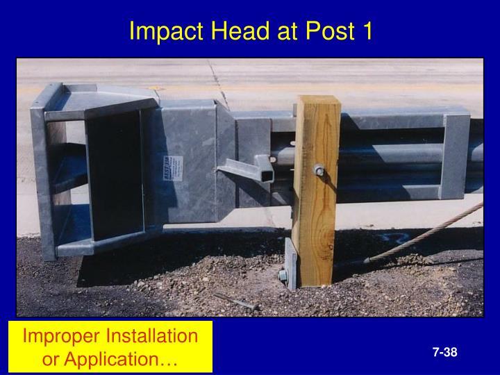 Impact Head at Post 1