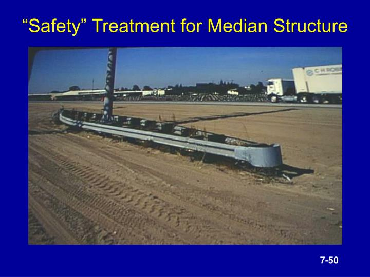 """""""Safety"""" Treatment for Median Structure"""