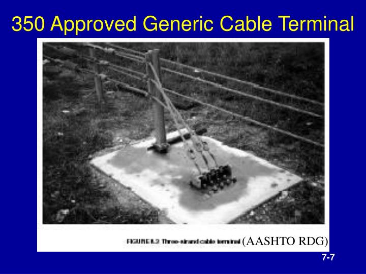 350 Approved Generic Cable Terminal