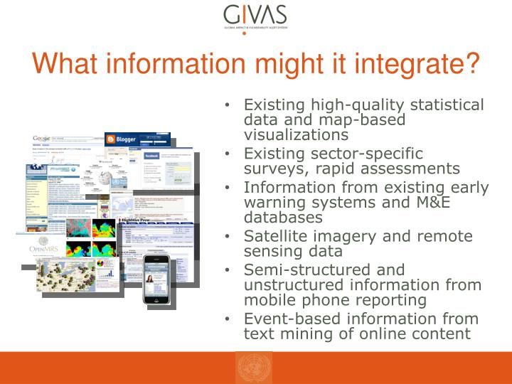 What information might it integrate?