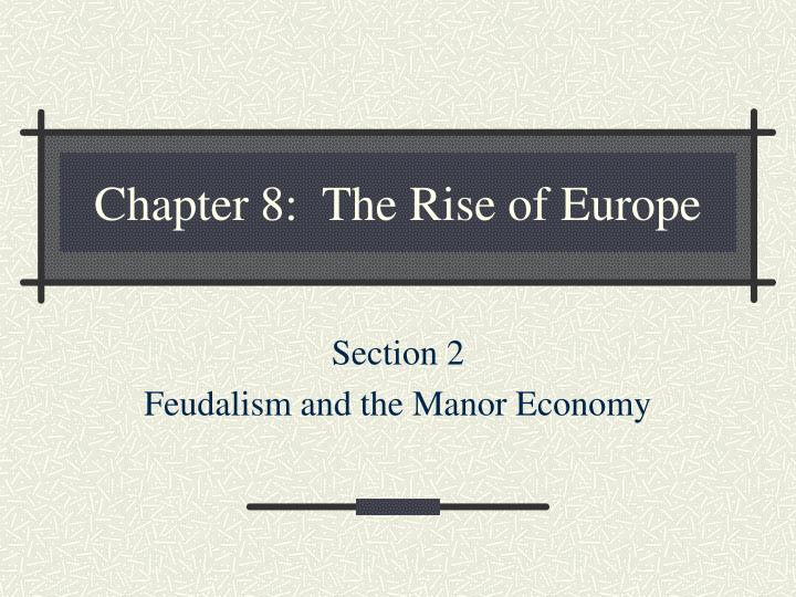 chapter 8 the rise of europe n.