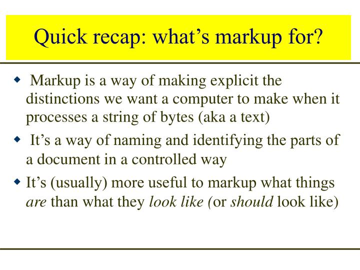 Quick recap: what's markup for?