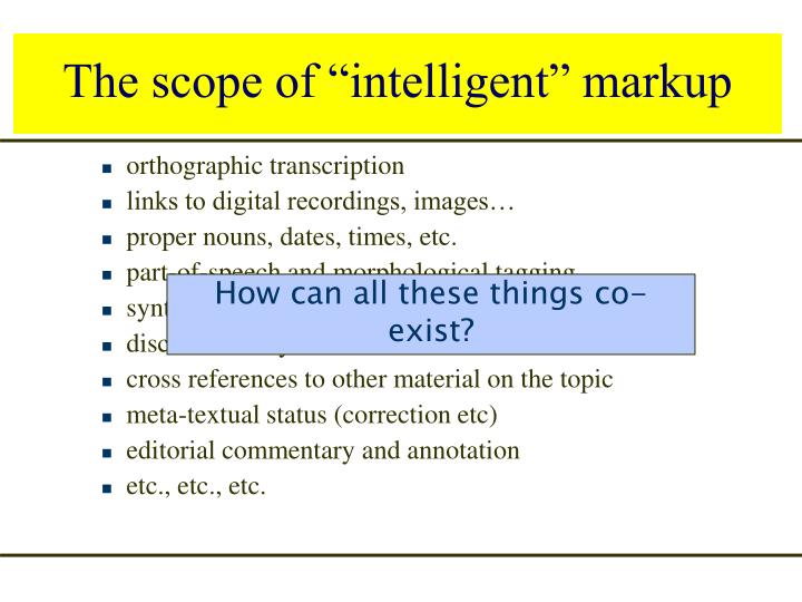 "The scope of ""intelligent"" markup"