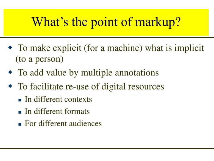 What's the point of markup?