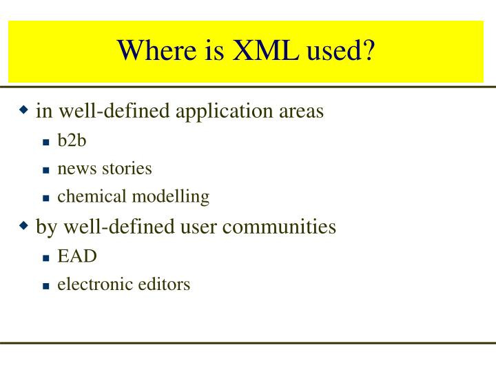 Where is XML used?