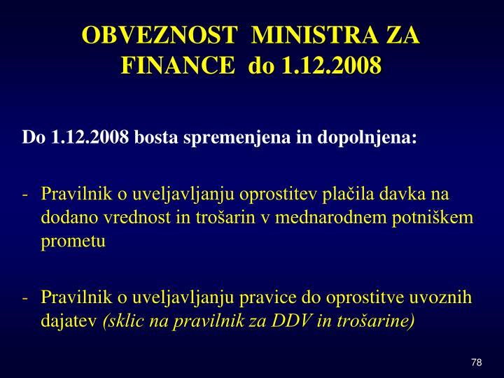 OBVEZNOST  MINISTRA ZA FINANCE  do 1.12.2008