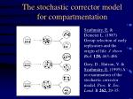 the stochastic corrector model for compartmentation