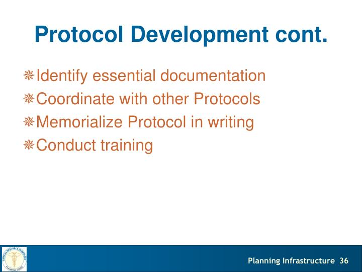 Protocol Development cont.