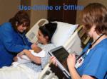use online or offline