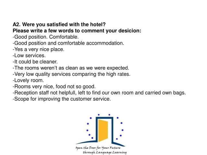 A2. Were you satisfied with the hotel?