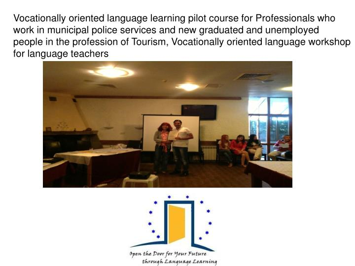 Vocationally oriented language learning pilot course for Professionals who work in municipal police services and