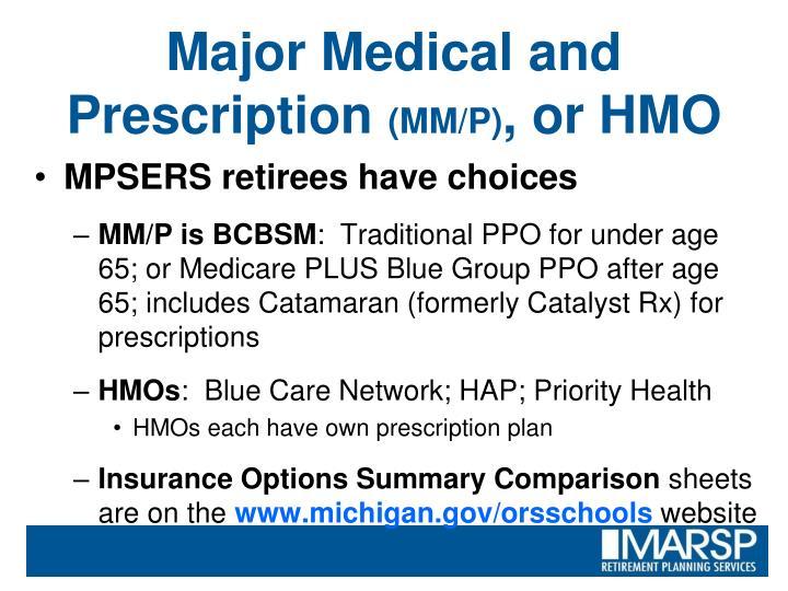 Major Medical and Prescription