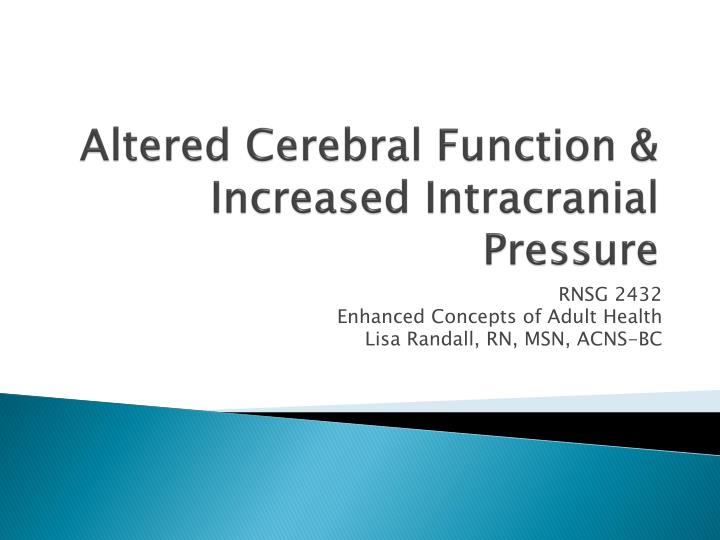 altered cerebral function increased intracranial pressure n.
