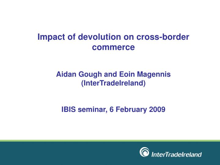 Impact of devolution on cross-border commerce