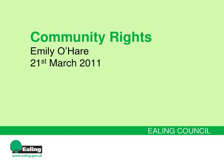 Community rights emily o hare 21 st march 2011