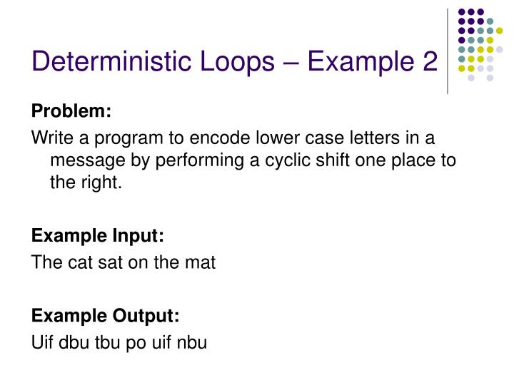 Deterministic Loops – Example 2