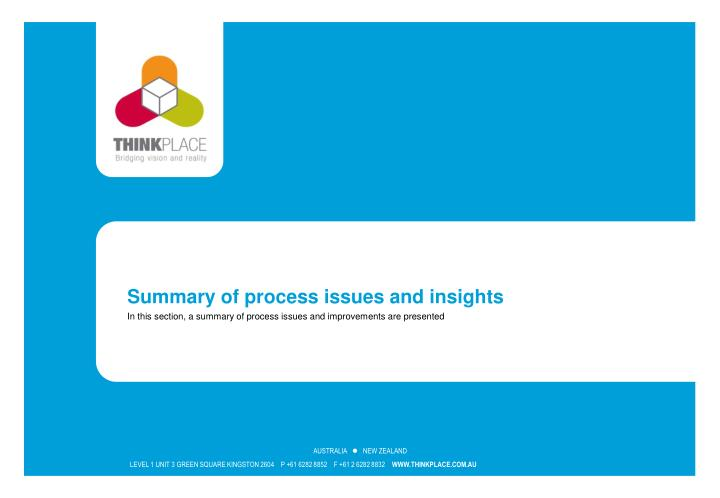 Summary of process issues and insights