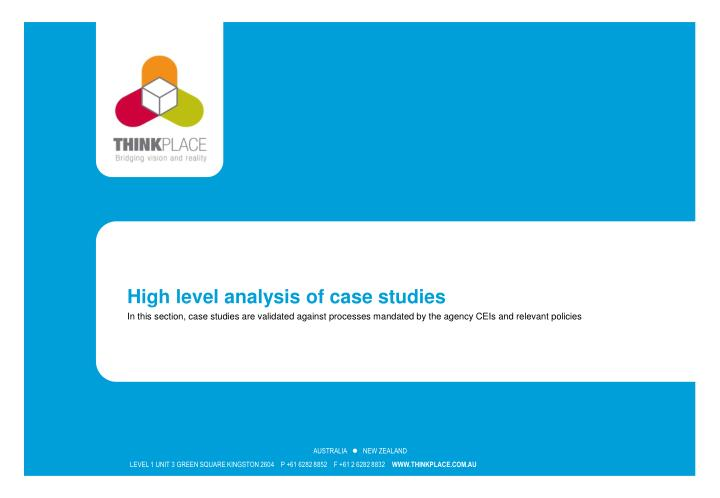High level analysis of case studies