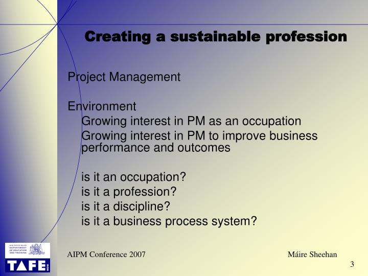 Creating a sustainable profession1