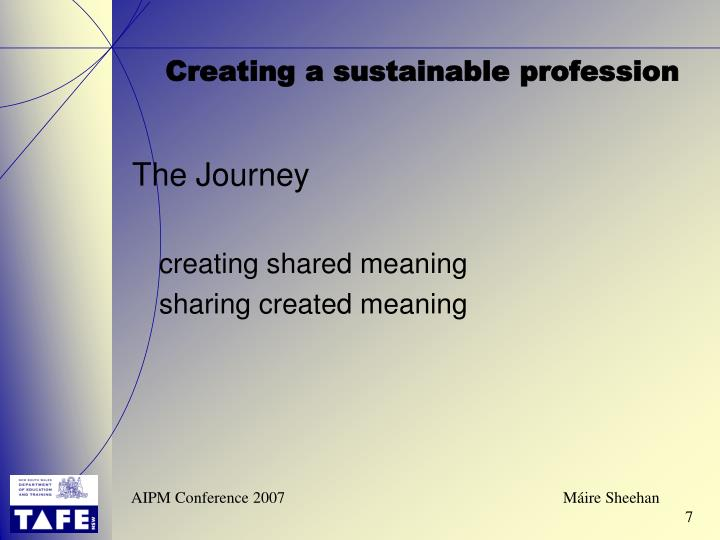 Creating a sustainable profession