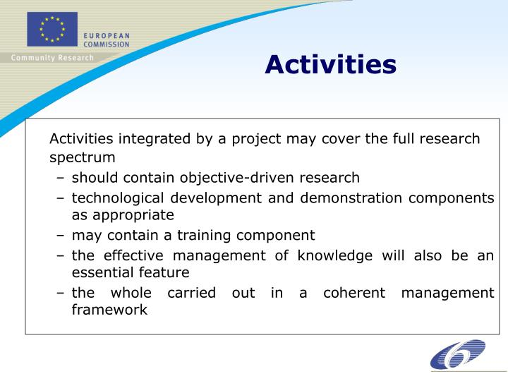 Activities integrated by a project may cover the full research spectrum