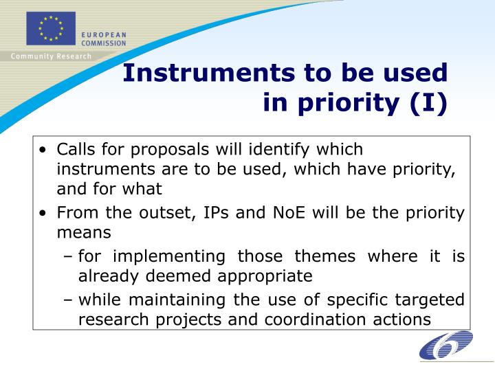 Calls for proposals will identify which instruments are to be used, which have priority, and for what