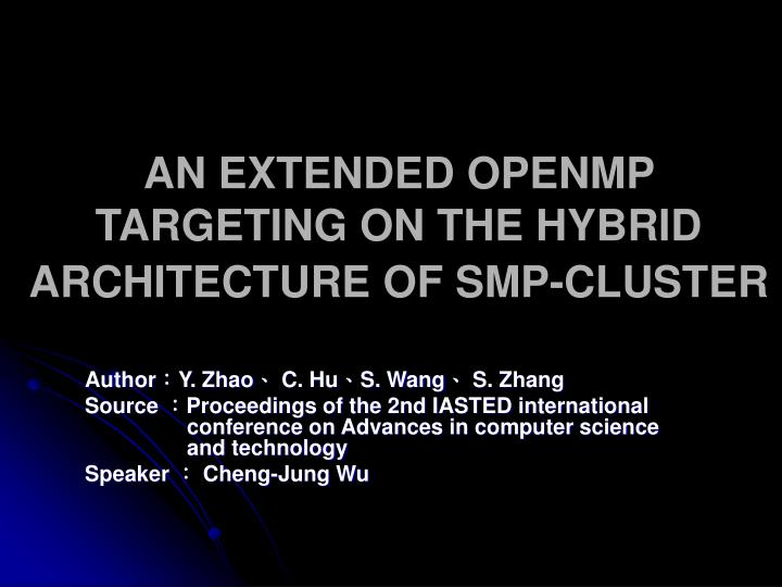 an extended openmp targeting on the hybrid architecture of smp cluster