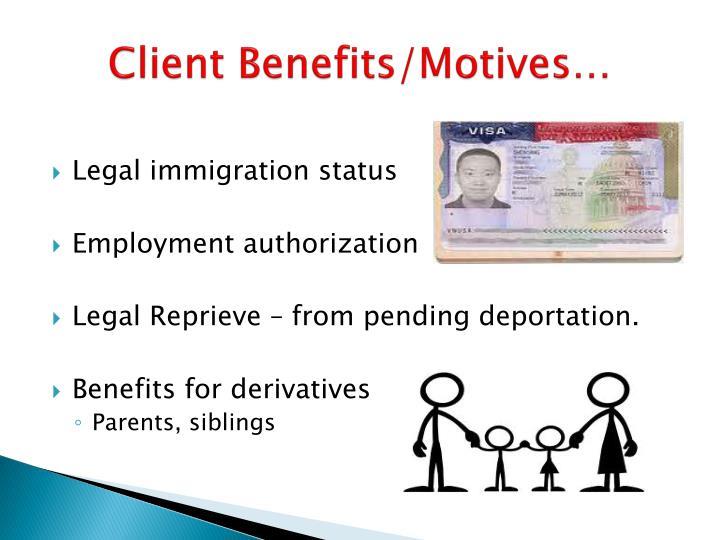 Client Benefits/Motives…