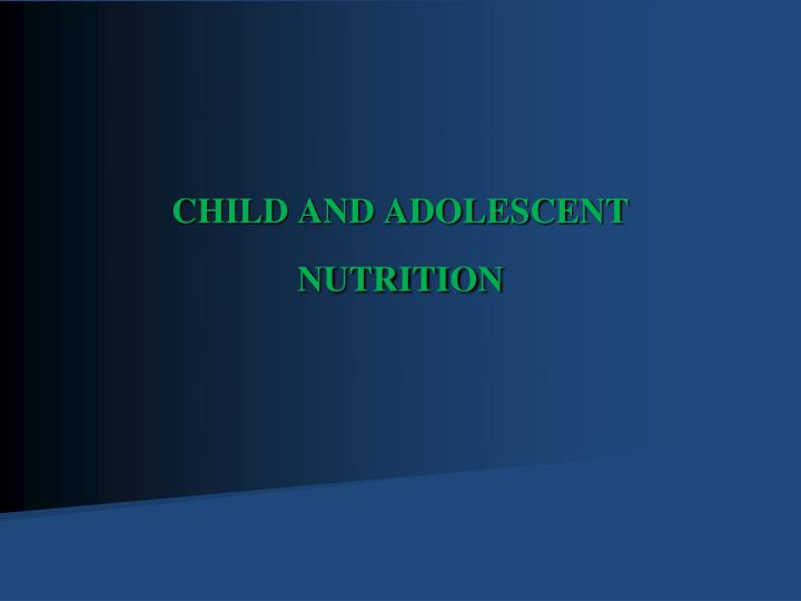 Ppt Child And Adolescent Nutrition