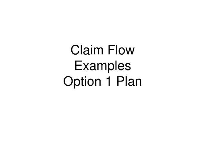 Claim Flow Examples