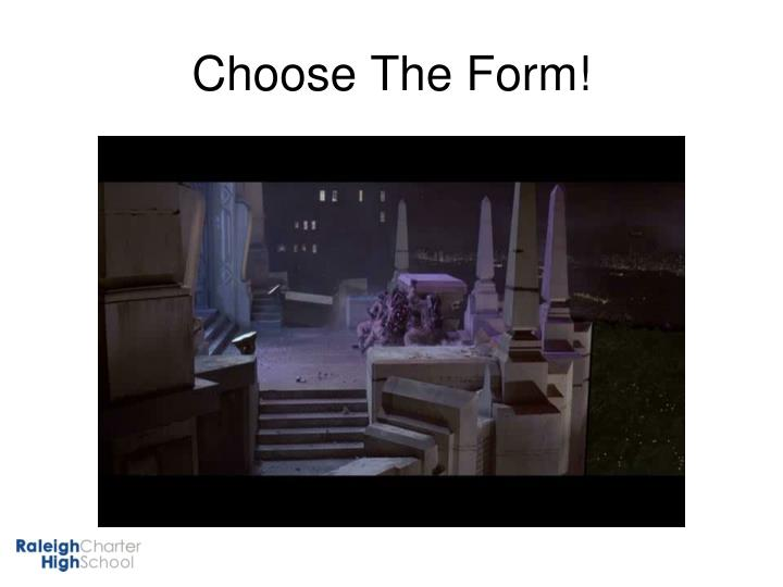 Choose The Form!