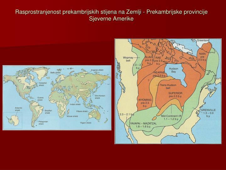 Rasprostranjenost prekambrijskih stijena na Zemlji - Prekambrijske provincije Sjeverne Amerike