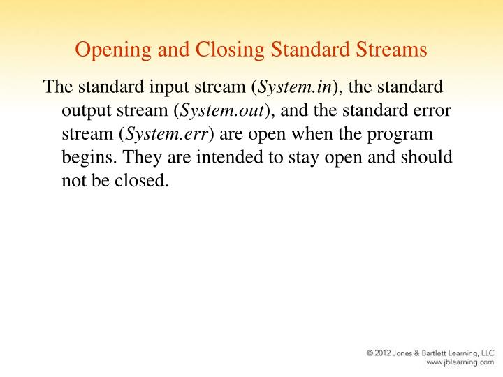 Opening and Closing Standard Streams