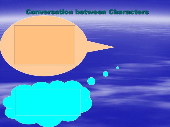 Conversation between Characters