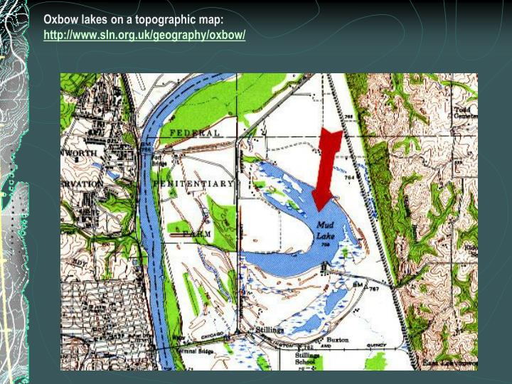 Oxbow lakes on a topographic map: