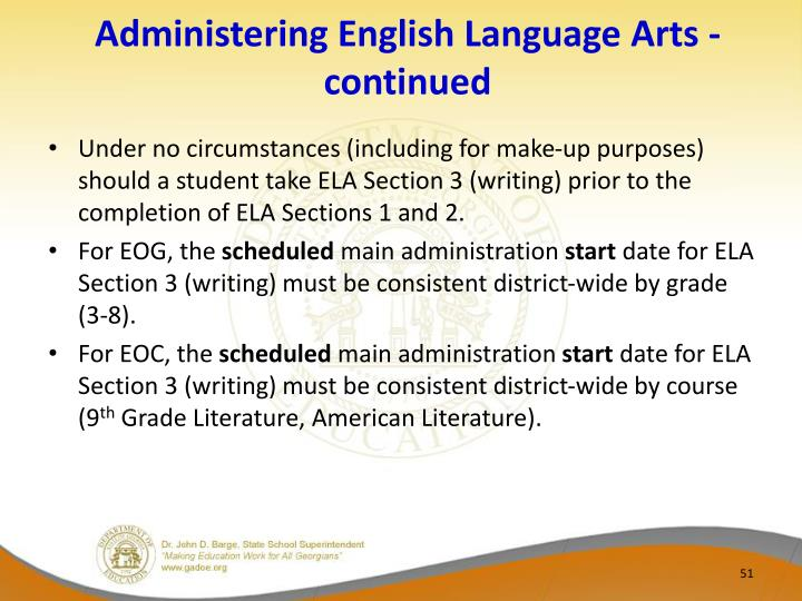 Administering English Language Arts - continued