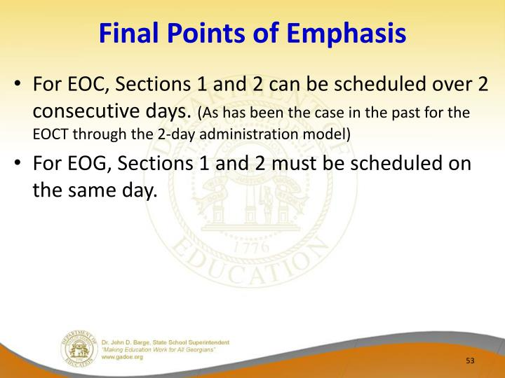Final Points of Emphasis