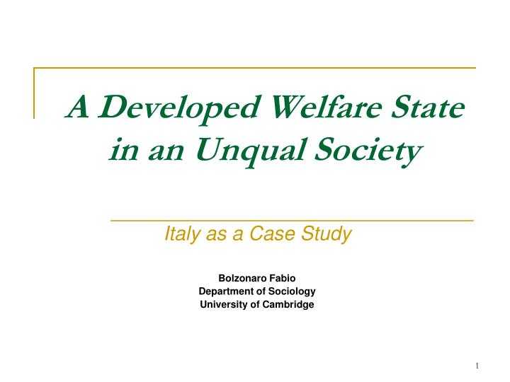 a developed welfare state in an unqual society n.