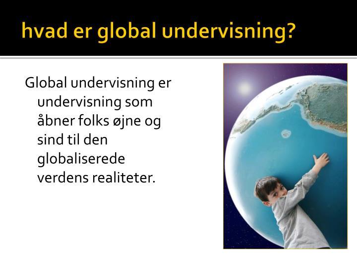 Hvad er global undervisning