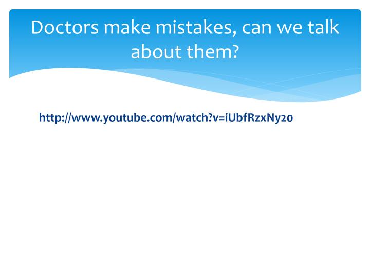 doctors make mistakes can we talk about them n.
