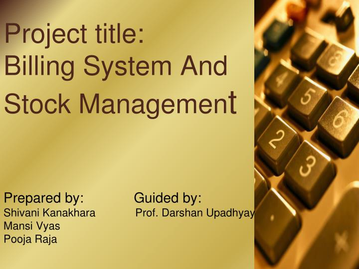 project title billing system and stock managemen t n.