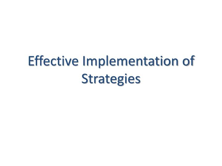 Effective Implementation of Strategies