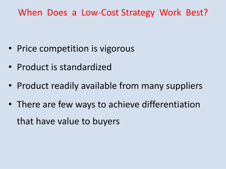 When  Does  a  Low-Cost Strategy  Work  Best?